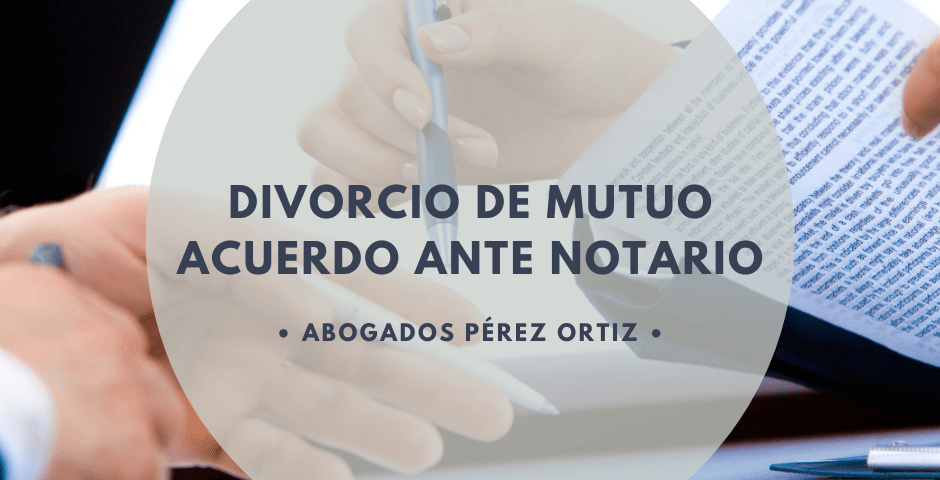 divorcio de mutuo acuerdo ante notario