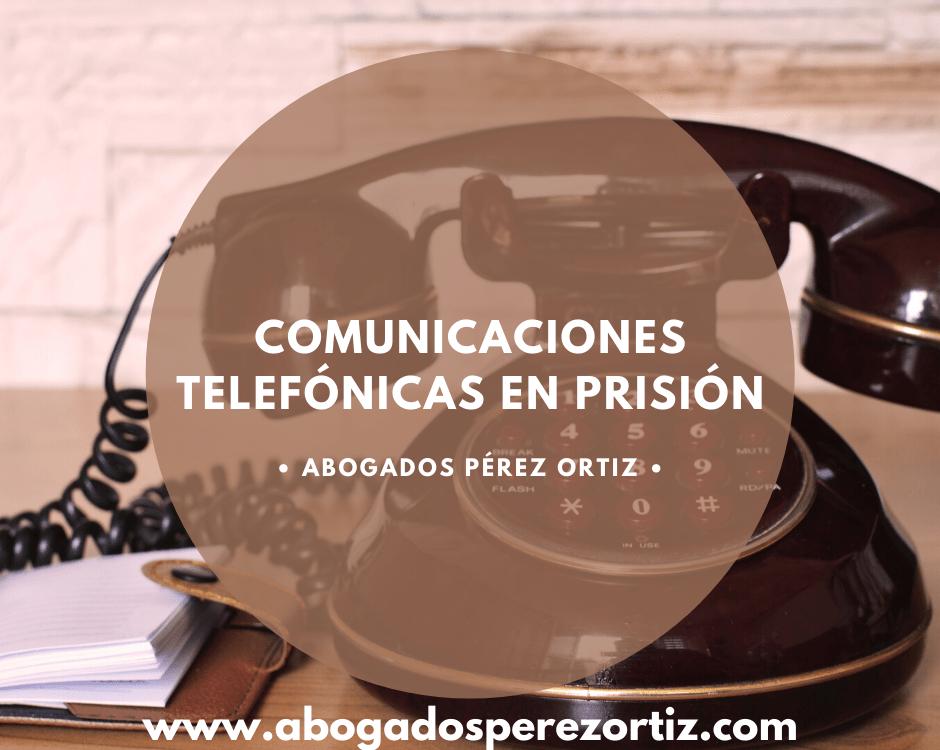comunicaciones telefónicas en prisión
