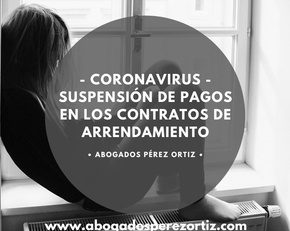 Coronavirus y suspension de pagos de contratos de arrendamiento