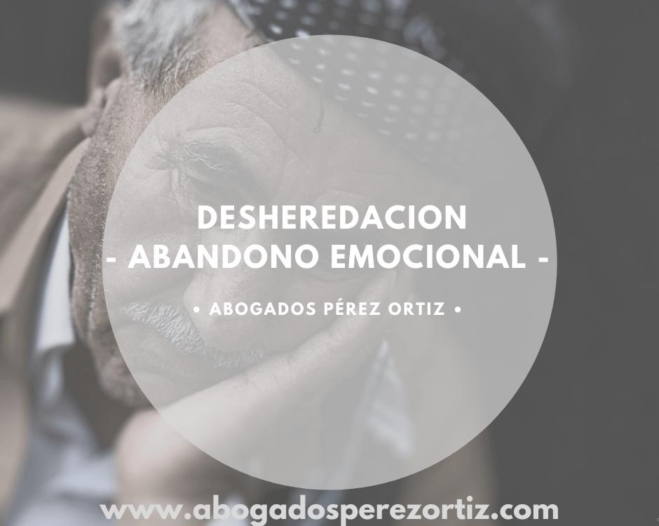 Desheredación abandono emocional